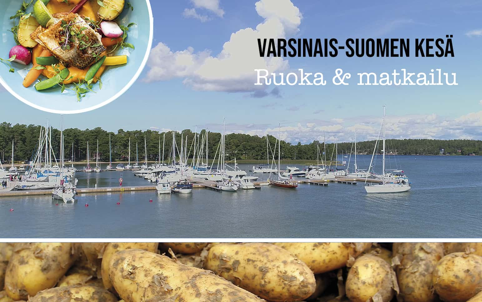 Nauvon vierasvenesatama, ruokalautanen ja uusia perunoita. Kuvan päällä teksti: Varsinais-Suomen kesä, ruoka ja matkailu.