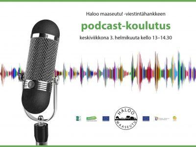 Ensimmäinen minuutti ratkaisee! Tervetuloa Haloo maaseudun podcast-koulutukseen 3.2.